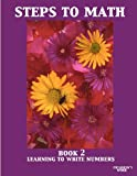 Steps to Math Book 2, Irma Martinez, 1466467614