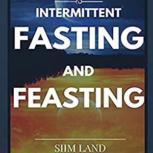 Intermittent Fasting and Feasting Audiobook