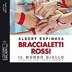Braccialetti rossi: Il Mondo giallo | Albert Espinosa