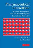 img - for Pharmaceutical Innovation: Incentives, Competition, and Cost-Benefit Analysis in International Perspective book / textbook / text book