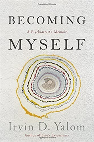 Becoming myself a psychiatrists memoir irvin d yalom becoming myself a psychiatrists memoir irvin d yalom 9780465098897 amazon books negle Choice Image