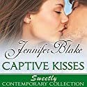 Captive Kisses Audiobook by Jennifer Blake Narrated by Robin Miles
