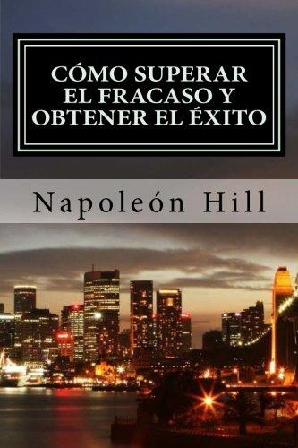 Como Superar el Fracaso y Obtener el Exito  [Hill, Napoleon] (Tapa Blanda)