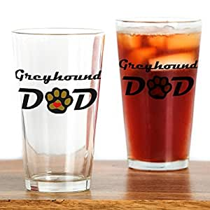 CafePress - Greyhound Dad - Pint Glass, 16 oz. Drinking Glass