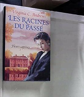 Fleurs captives 04 : Les racines du passé, Andrews, Virginia C.