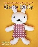 Cute Dolls: Let's Make Cute Stuff