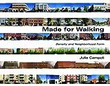 Made for Walking : Density and Neighborhood Form, Campoli, Julie, 1558442448