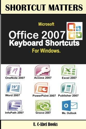 Microsoft Office 2007 Keyboard Shortcuts For Windows (Shortcut Matters) (Microsoft Office Access 2007)