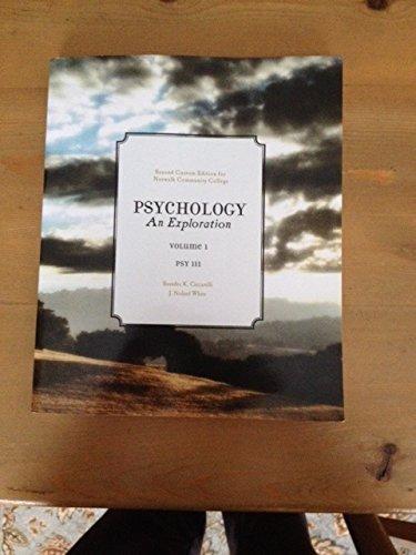 Psychology: An Exploration, Volume I, PSY 111, 2nd Custom Edition for Norwalk Community College