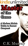 Master of the Game: A Modern Male's G...