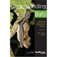 Understanding Bats: Discovering the Secret Lives of These Gentle Mammals