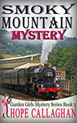 Smoky Mountain Mystery: A Garden Girls Cozy Mystery (Garden Girls Christian Cozy Mystery Series Book 3)