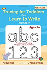 Tracing For Toddlers: First Learn to Write workbook. Practice line tracing, pen control to trace and write ABC Letters, Numbers and Shapes Paperback
