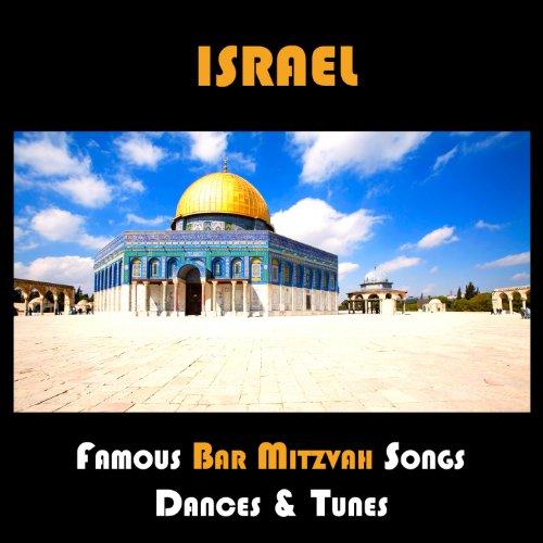 Israel, Famous Bar Mitzvah songs, Dances & -