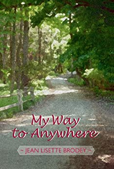 My Way to Anywhere by [Brodey, Jean Lisette]