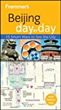 Front cover for the book Frommer's Day by Day: Beijing by Jen Lin-Liu