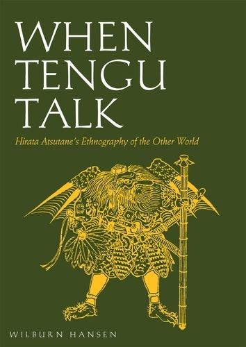When Tengu Talk: Hirata Atsutane's Ethnography of
