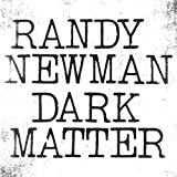 Buy Randy Newman - Dark Matter New or Used via Amazon