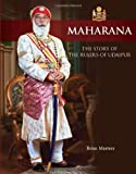 Maharana- The Story of the Rulers of Udaipur