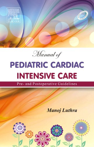 Manual Of Pediatric Cardiac Intensive Care Pre - And Postoperative Guidelines