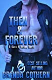Then & Forever (A Guns & Hoses Novel)