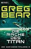 Die Rache des Titan: Die War-Dogs-Trilogie 3 - Roman