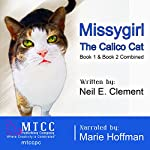 Missygirl the Calico Cat: Book 1 and Book 2 | Neil E. Clement