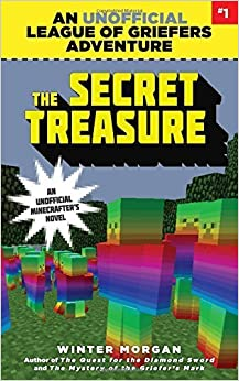 Book The Secret Treasure: An Unofficial League of Griefers Adventure, #1 (League of Griefers Series) by Winter Morgan (2015-05-05)