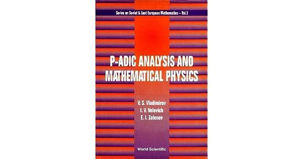 P-adic analysis and mathematical physics