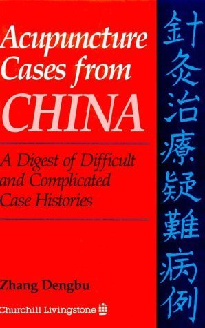 Acupuncture Cases From China: A Digest of Difficult and Complicated Case Histories by Churchill - Livingstone Garden