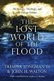 img - for The Lost World of the Flood: Mythology, Theology, and the Deluge Debate book / textbook / text book