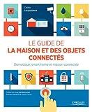 le guide de la maison et des objets connect?s domotique smart home et maison connect?e