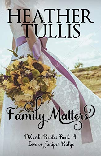 (Family Matters : DiCarlo Brides book 4)