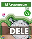 El Cronometro C1 / The Timer: Manual de preparacion del DELE / Student's Book for the DELE Preparation. Level C1