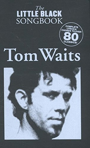 Tom Waits - The Little Black Songbook: Chords/Lyrics (Little Black Songbooks)