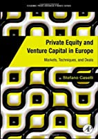 Private Equity and Venture Capital in Europe: Markets, Techniques, and Deals Front Cover