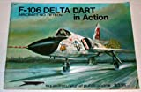 F-106 Delta Dart in Action, Don Carson and Lou Drendel, 0897470141