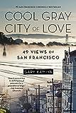 Cool Gray City of Love: 49 Views of San Francisco