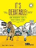 It's Debatable! : Using Socioscientific Issues to Develop Scientific Literacy K-12, Zeidler, Dana L. and Sami, Kahn, 1938946006