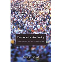Democratic Authority: A Philosophical Framework