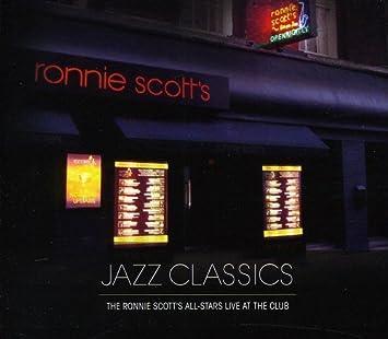 Jazz Classics by The Ronnie Scotts All-Stars, Natalie Williams, Alex  Garnett, James Pearson, Sam Burgess, Pedro Segundo  Amazon.co.uk  Music 44a56d7a0e