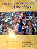Social Psychology of The Americas, Charles Kimble, Edward Hirt, Rolando Diaz-Loving, Harmon Hosch, G. William Lucker, Michael Zarate, 0536027366