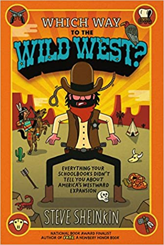 Which Way to the Wild West?: Everything Your Schoolbooks