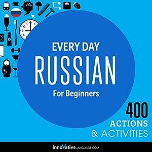 Everyday Russian for Beginners - 400 Actions & Activities Audiobook