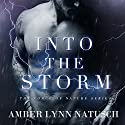 Into the Storm: Force of Nature, Book 2 Audiobook by Amber Lynn Natusch Narrated by Vanessa Moyen