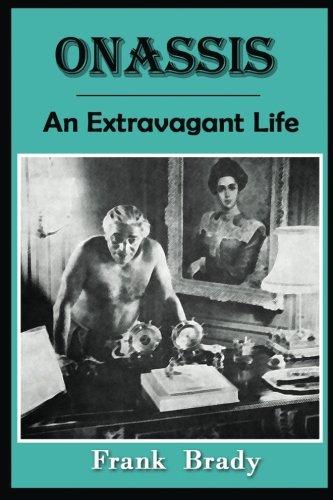 Onassis: An Extravagant Life