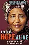 Front cover for the book Keeping Hope Alive: One Woman: 90,000 Lives Changed by Hawa Abdi