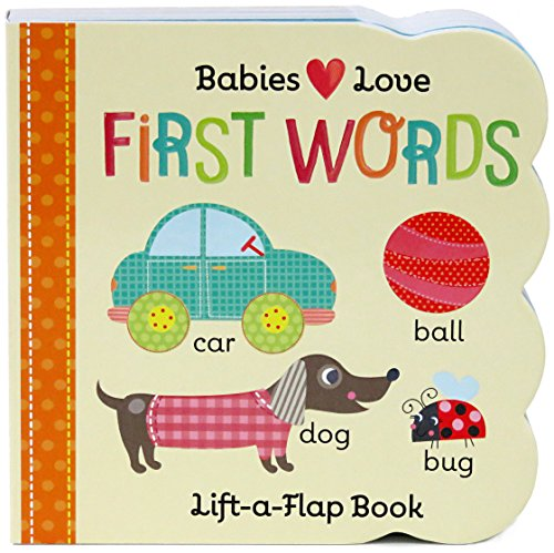 Babies Love First Words: Lift-a-Flap Board Book (Words Wings With)