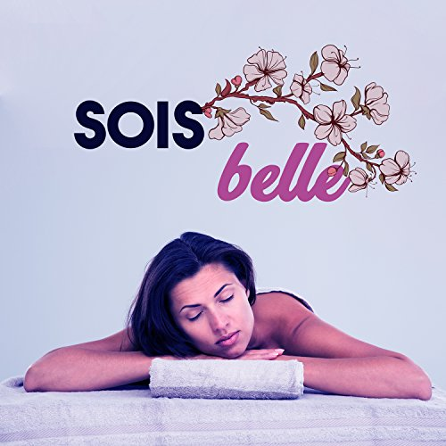 Sois belle - Soins de beauté, Santé spa, Masques à base de plantes, Miraculeuse puissance de l'eau, Musicothérapie, Enegia à la vie