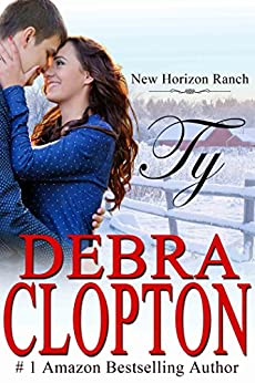 Ty (New Horizon Ranch: Mule Hollow Book 4) by [Clopton, Debra]